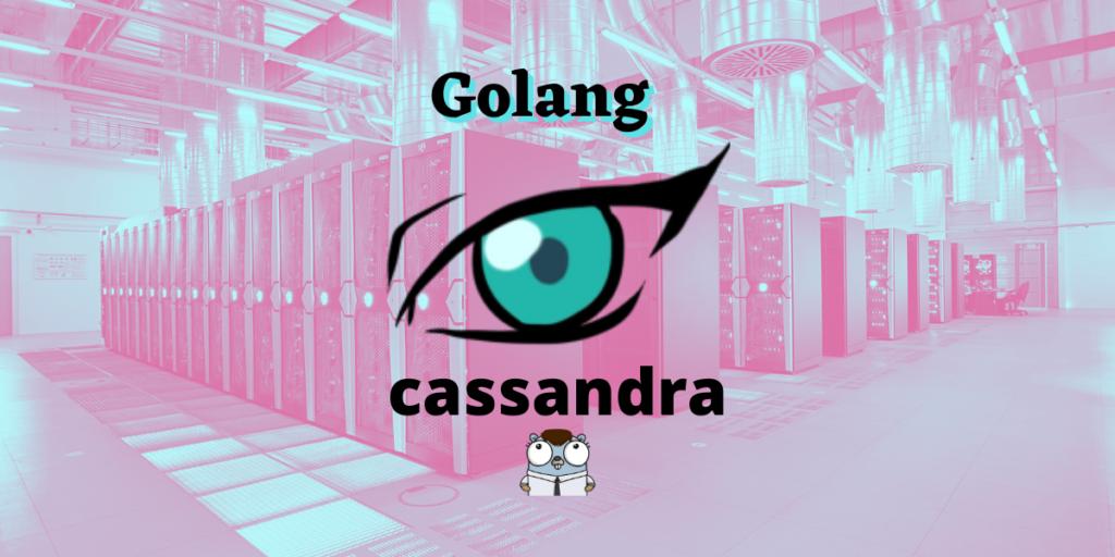 Golang For Apache Cassandra